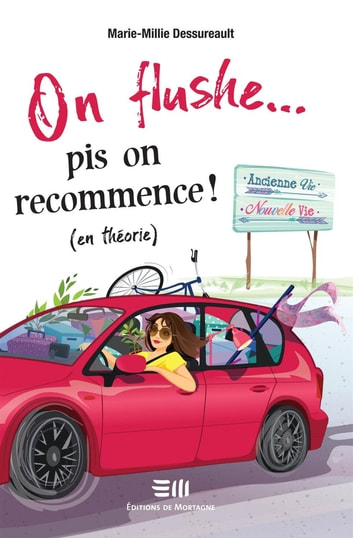 On flushe... pis on recommence ! (en théorie) ebook by Marie-Millie Dessureault