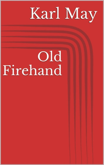 Old Firehand eBook by Karl May