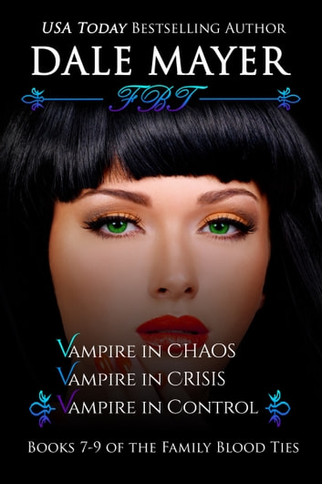 Family Blood Ties Set - books 7-9 ebook by Dale Mayer