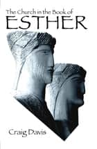 The Church in the Book of Esther ebook by Craig Davis
