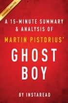 Summary of Ghost Boy ebook by Instaread Summaries
