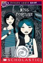 Poison Apple #3: Miss Fortune ebook by Brandi Dougherty