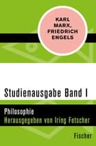 Studienausgabe in 4 Bänden - I. Philosophie ebook by Karl Marx, Friedrich Engels, Iring Fetscher