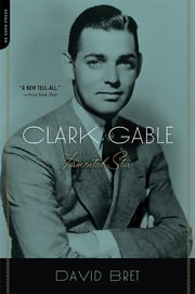 Clark Gable - Tormented Star ebook by David Bret