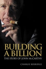 Building a Billion - The story of John McCarthy ebook by Charlie Berridge