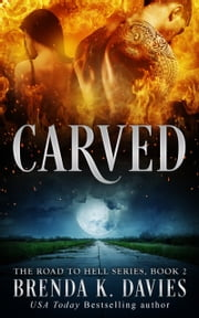 Carved (The Road to Hell Series, Book 2) ebook by Brenda K. Davies