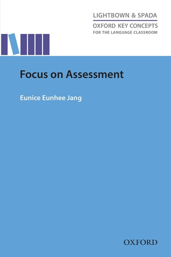 Focus on assessment oxford key concepts for the language classroom focus on assessment oxford key concepts for the language classroom ebook by eunice eunhee jang fandeluxe Choice Image