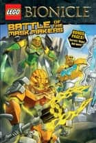 LEGO Bionicle: Battle of the Mask Makers - Graphic Novel Book 2 ebook by Ryder Windham