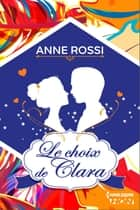 Le choix de Clara ebook by Anne Rossi