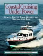 Coastal Cruising Under Power ebook by Gene Hamilton,Katie Hamilton
