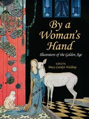 Women Illustrators of the Golden Age ebook by Mary Carolyn Waldrep
