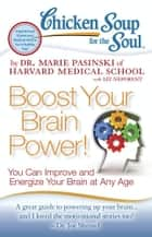 Chicken Soup for the Soul: Boost Your Brain Power! ebook by Dr. Marie Pasinski