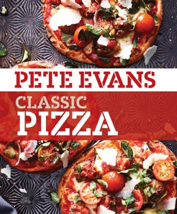 Classic Pizza ebook by Pete Evans