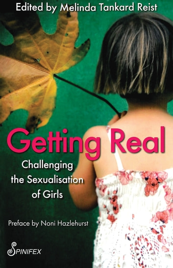 Getting Real - Challenging the Sexualisation of Girls ebook by Noni Hazlehurst