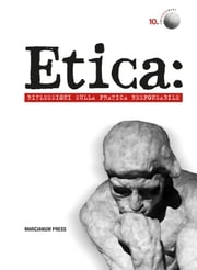 Etica - Riflessioni sulla pratica resposnsabile ebook by Kobo.Web.Store.Products.Fields.ContributorFieldViewModel