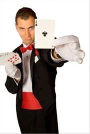 The Essential Guide on How to Become a Professional Magician ebook by Charles Huff