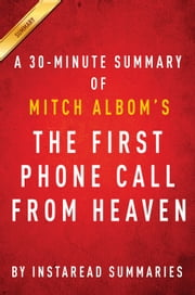 The First Phone Call from Heaven by Mitch Albom | A 30-minute Summary ebook by Instaread Summaries