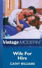 Wife For Hire (Mills & Boon Modern) (Blackmail Brides, Book 1) ebook by Cathy Williams