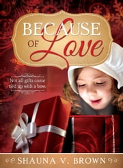 Because of Love ebook by Shauna V. Brown