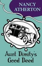 Aunt Dimity's Good Deed (Aunt Dimity Mysteries, Book 3) - A delightfully cosy English village mystery ebook by Nancy Atherton