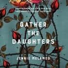 Gather the Daughters - Shortlisted for The Arthur C Clarke Award livre audio by Jennie Melamed, Laurence Bouvard