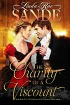 The Charity of a Viscount ebook by Linda Rae Sande