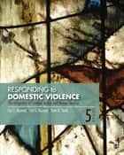 Responding to Domestic Violence - The Integration of Criminal Justice and Human Services ebook by Eve S. Buzawa, Carl G. Buzawa