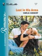 Lost in His Arms ebook by Carla Cassidy