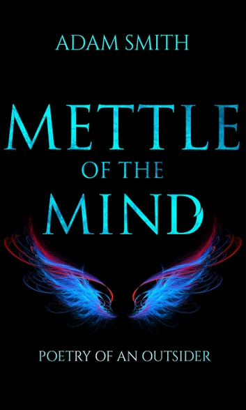 Mettle of the Mind - Poetry of an Outsider ekitaplar by Adam Smith