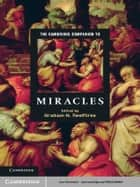 The Cambridge Companion to Miracles ebook by Graham H. Twelftree