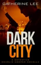 Dark City ebook by Catherine Lee
