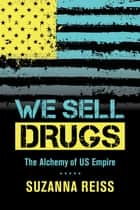 We Sell Drugs ebook by Suzanna Reiss