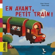 En avant, petit train ! ebook by CLAIRE CLÉMENT