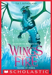 Talons of Power (Wings of Fire, Book 9) ebook by Tui T. Sutherland