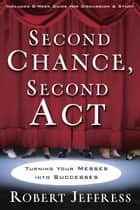 Second Chance, Second Act - Turning Your Messes into Successes eBook by Robert Jeffress