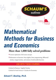 Schaum's Outline of Mathematical Methods for Business and Economics ebook by Edward Dowling