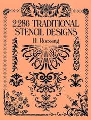 2,286 Traditional Stencil Designs ebook by H. Roessing