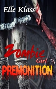 Premonition - Zombie Girl ebook by