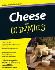 Cheese For Dummies ebook by Culture Magazine,Laurel Miller,Thalassa Skinner,Ming Tsai