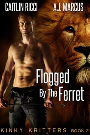 Flogged by the Ferret ebook by Caitlin Ricci,A.J. Marcus