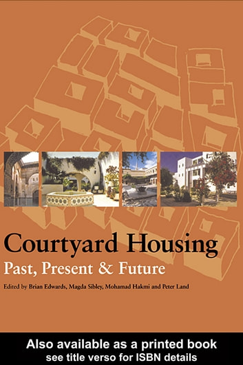Courtyard Housing - Past, Present and Future ebook by