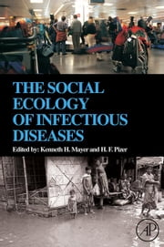 The Social Ecology of Infectious Diseases ebook by Mayer, Kenneth H.