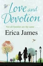 Love and Devotion ebook by Erica James
