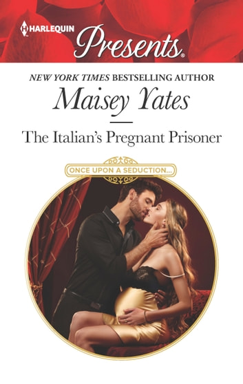 The Italian's Pregnant Prisoner 電子書籍 by Maisey Yates