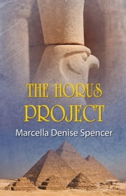 The Horus Project ebook by Marcella Denise Spencer