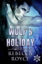 Wolf's Holiday - Winter Solstice Run ebook by Rebecca Royce