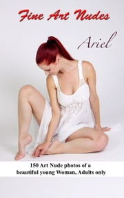Ariel - Fine Art Nude Photos 無修正ヌード写真 ebook by Angel D. Light