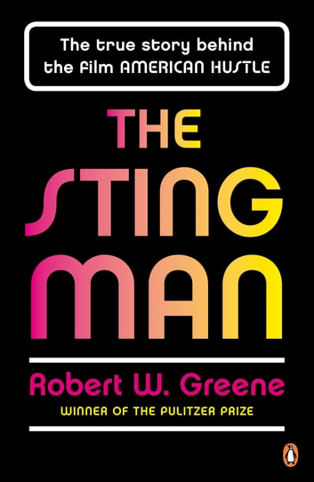 The Sting Man - The True Story Behind the Film AMERICAN HUSTLE ebook by Robert W. Greene