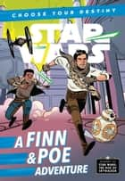 Journey to Star Wars: The Rise of Skywalker: A Finn & Poe Adventure ebook by Cavan Scott