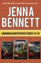 Savannah Martin Mysteries 13-15 - Scared Money, Bad Debt, Home Stretch ebook by Jenna Bennett